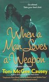 When a Man Loves a Weapon (Bobbie Faye, #3)