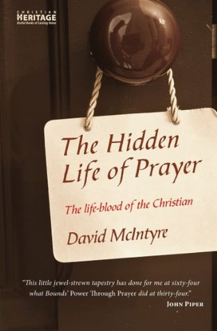 The Hidden Life of Prayer: The Lifeblood of the Christian