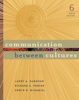 Communication Between Cultures by Larry A. Samovar