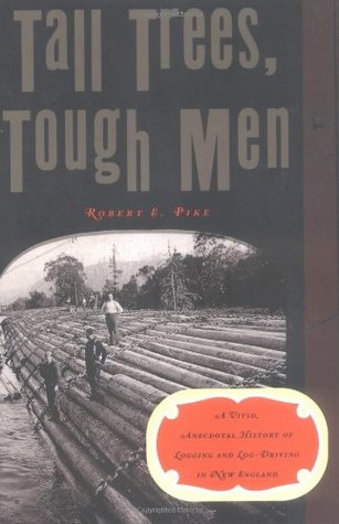 Tall Trees, Tough Men by Robert E. Pike