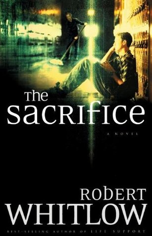 The Sacrifice by Robert Whitlow