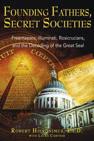 Founding Fathers, Secret Societies by Robert Hieronimus