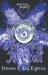 The Collector's Guide to Heavy Metal: Volume 2: The Eighties