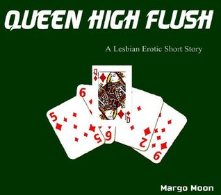 Queen High Flush - A Short Story