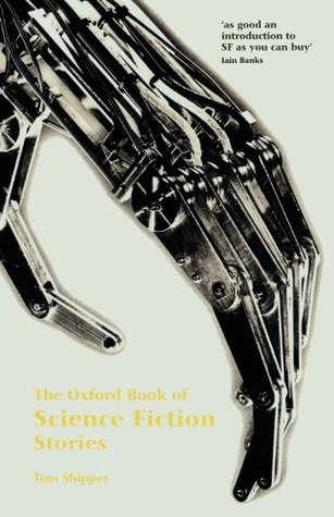 The Oxford Book of Science Fiction Stories by Tom Shippey