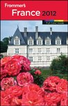 Frommer's France 2012 (Frommer's Color Complete)