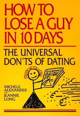 How to Lose a Guy in 10 Days by Michele Alexander
