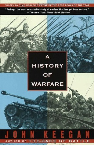 A History of Warfare by John Keegan