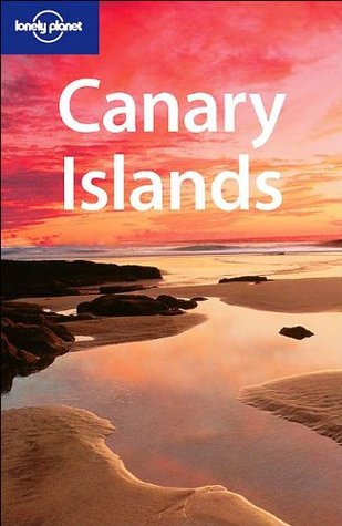 Lonely Planet Canary Islands (Lonely Planet Regional Guide)