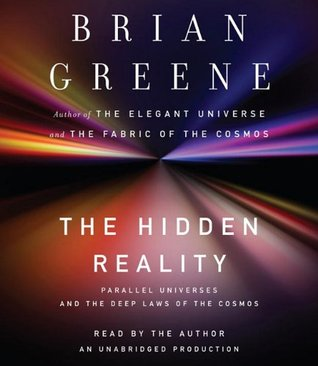Hidden Realities: Parallel Universes and the Deep Laws of the Cosmos