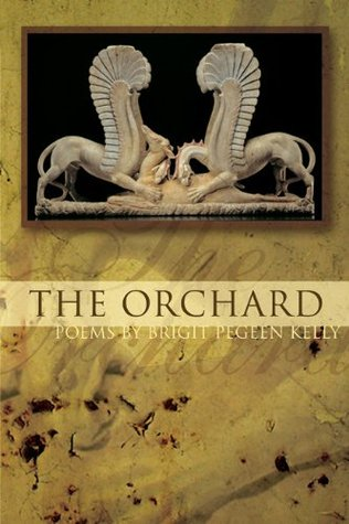 The Orchard by Brigit Pegeen Kelly