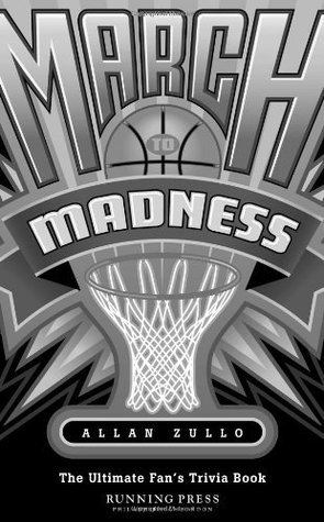 March to Madness: The Ultimate Fans Trivia Book Allen Zullo