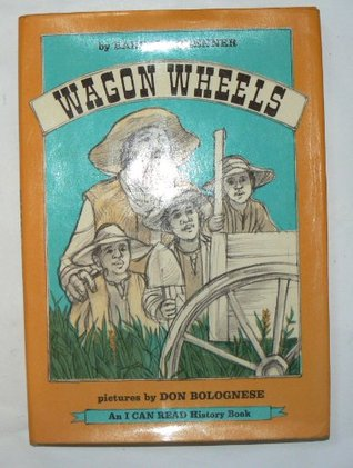 Wagon Wheels, An I Can Read History Book  by  Barbara Brenner