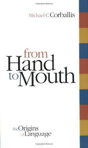 From Hand to Mouth by Michael C. Corballis