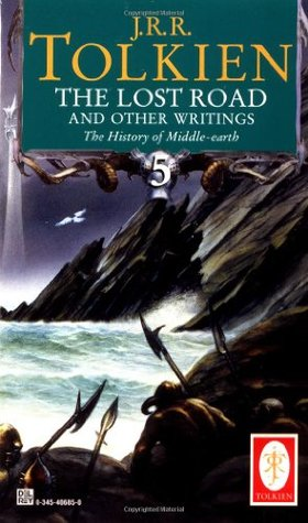The Lost Road and Other Writings by J.R.R. Tolkien