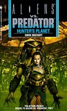 Hunter's Planet (Aliens Vs. Predator, # 2)
