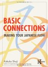 Basic Connections: Making Your Japanese Flow (Power Japanese Series) (Kodansha's Children's Classics)