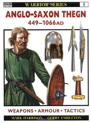 Anglo-Saxon Thegn AD 449-1066 by Mark Harrison