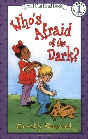 Who's Afraid of the Dark? by Crosby Bonsall
