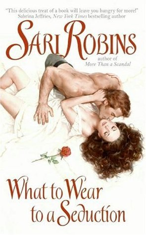 What to Wear to a Seduction by Sari Robins