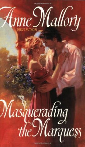 Masquerading the Marquess by Anne Mallory