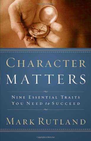Character Matters by Mark Rutland