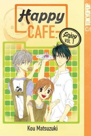 Happy Cafe, Vol. 1 by Kou Matsuzuki