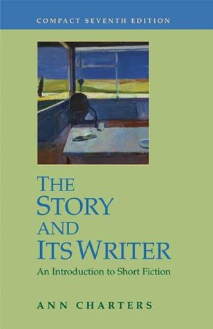 The Story and Its Writer by Ann Charters