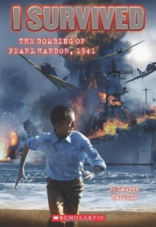 The Bombing of Pearl Harbor, 1941 by Lauren Tarshis