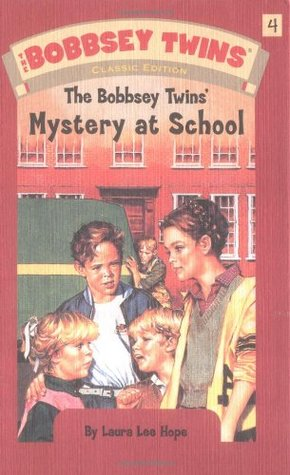 The Bobbsey Twins' Mystery at School by Laura Lee Hope
