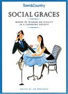 Town & Country Social Graces: Words of Wisdom on Civility in a Changing Society