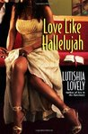 Love Like Hallelujah (Hallelujah Love #2)