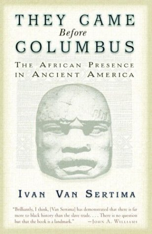 They Came Before Columbus by Ivan Van Sertima