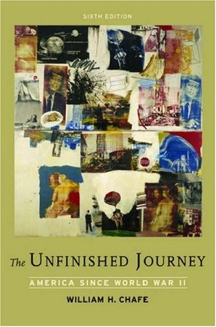 The Unfinished Journey by William Henry Chafe