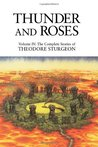 Thunder and Roses (Complete Stories of Theodore Sturgeon #4)