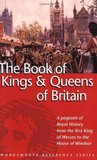 The Wordsworth Book of the Kings & Queens of Britain (Wordsworth Reference)