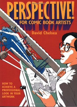 Perspective! for Comic Book Artists by David Chelsea
