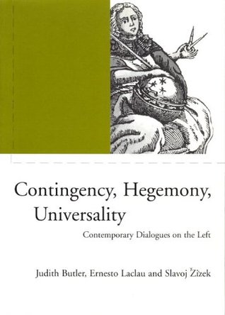 Contingency, Hegemony, Universality by Judith Butler