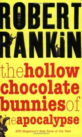 hollow chocolate bunnies of the apocalypse - Robert Rankin