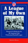 A League of My Own by Patricia I. Brown
