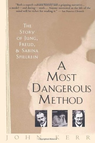 A Most Dangerous Method by John Kerr