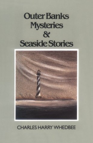 Outer Banks Mysteries and Seaside Stories by Charles Harry Whedbee