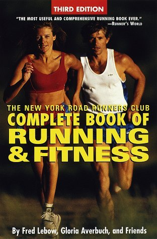 The New York Road Runners Club Complete Book of Running and F... by Gloria Averbuch