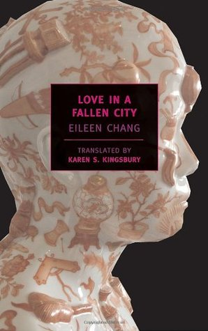 Love in a Fallen City by Eileen Chang