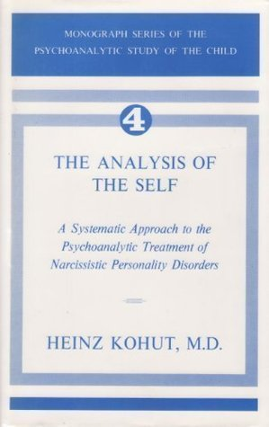 Read online The Analysis of Self: A Systematic Approach to the Psychoanalytic Treatment of Narcissistic Personality Disorders PDF