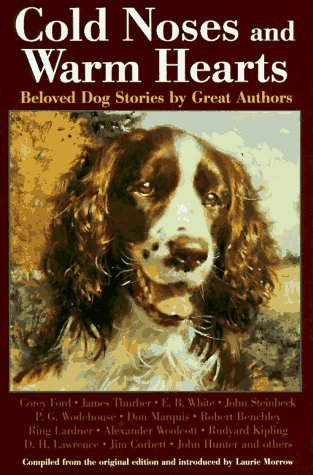 Cold Noses and Warm Hearts: Beloved Dog Stories by Great Authors