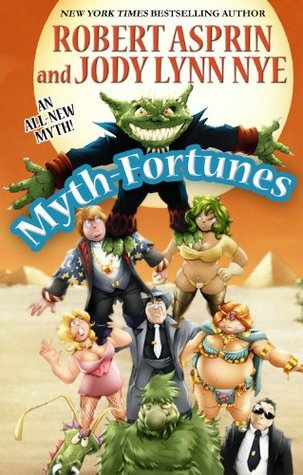 Myth-Fortunes by Robert Lynn Asprin