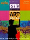 200 Projects to Strengthen Your Art Skills (Barron's Aspire Series)