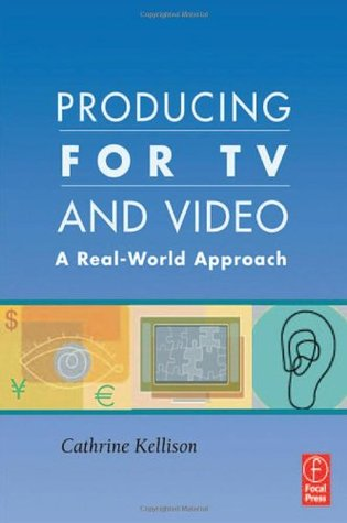 Producing for TV and Video: A Real-World Approach