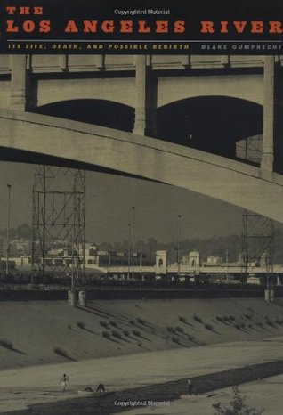 Review The Los Angeles River: Its Life, Death, and Possible Rebirth PDF